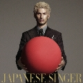 JAPANESE SINGER [CD+DVD]<初回盤B>