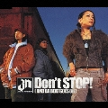 Don't STOP!(AND DA BEAT GOES ON)