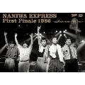 NANIWA EXPRESS First Finale 1986~伝説の86年バナナホール解散LIVE!~