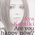 Are you happy now? [CD+DVD]<初回限定盤A>