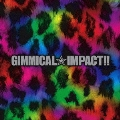 GIMMICAL☆IMPACT!!<通常盤>