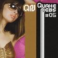 QUAKE NEWS #05