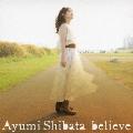believe [CD+DVD]<初回限定盤>
