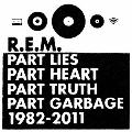 R.E.M. グレイテスト・ヒッツ~パート・ライズ、パート・ハート、パート・トゥルース、パート・ガービッジ、1982-2011