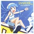 TVアニメ『侵略!? イカ娘』イカ娘ファーストアルバム INVADER<通常盤>