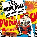 「YES, PUNK ROCK」 call with me!!!