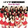 Give Me Up!!! (Bタイプ)