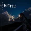 IGNITE [CD+DVD]<初回限定盤>