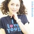 I Love You!! ~あなたの微笑みに~ [CD+DVD]<初回盤>
