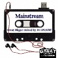 GREAT DIGGER -MAINSTREAM- mixed by DJ OSHOW