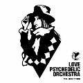 LOVE PSYCHEDELIC ORCESTRA<初回限定盤>