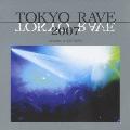 TOKYO RAVE 2007  [CD+DVD]