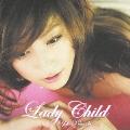 LadyChild  [CD+DVD]<初回限定盤>