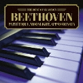ベスト・オブ クラシックス 90::悲愴・月光・熱情~ベートーヴェン:3大ピアノ・ソナタ