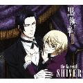 SHIVER (黒執事II盤) [CD+DVD]<期間生産限定盤>