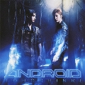 ANDROID [CD+DVD]<通常盤>