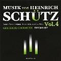 ハインリヒ・シュッツの音楽 Vol.4 ≪ガイストリッヒェ・コーアムジーク(宗教合唱曲集)≫(1648)