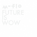 FUTURE IS WOW [CD+Blu-ray Disc]