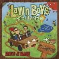 LAWN BOYS GO TO MANHATTAN