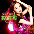 COME PARTY! [CD+グッズ]<初回限定盤/Type-B>