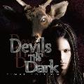 Devils In The Dark-FINAL EDITION- [CD+DVD]