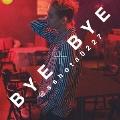 BYE×BYE [CD+DVD]<初回生産限定盤>