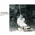 Archival Sound Series: Jose Maceda[Philippines]Field Recordings in Philippines[1953-1972]