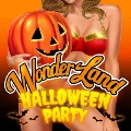 Wonder Land HALLOWEEN PARTY