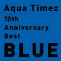 10th Anniversary Best BLUE<通常盤>