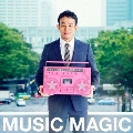MUSIC MAGIC [CD+DVD]<初回生産限定盤>