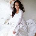 ANRI AGAIN ~Best Of Myself~<生産限定盤>