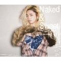 Naked & Sweet<通常盤>