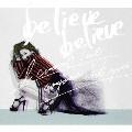 believe believe/あなた以外誰も愛せない [CD+DVD]<初回生産限定盤>