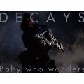 Baby who wanders [CD+Blu-ray Disc]<初回生産限定盤B>