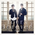 Yours forever (Type-A) [CD+DVD]