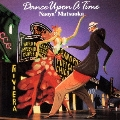 DANCE UPON A TIME<限定廉価盤>