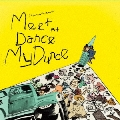 Meet At Dance My Dunce<限定盤>