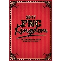 2017 FNC KINGDOM IN JAPAN -MIDNIGHT CIRCUS-<完全生産限定盤>