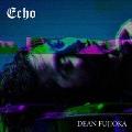 Echo [CD+DVD]<初回盤A>
