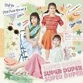SUPER DUPER [CD+DVD]<初回生産限定盤B>
