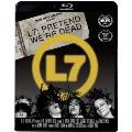 L7:プリテンド・ウィ・アー・デッド Blu-ray Disc