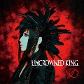 UNCROWNED KING<通常盤TYPE-B>