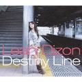 Destiny Line [CD+DVD]<初回限定盤>