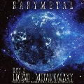 LIVE ALBUM(2日目):LEGEND - METAL GALAXY [DAY-2] (METAL GALAXY WORLD TOUR IN JAPAN EXTRA SHOW)