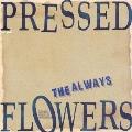 Pressed Flowers<初回生産限定盤>
