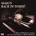 Maki's Back In Town!