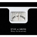 STAY or SHINE [CD+DVD]<初回生産限定盤>