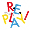 Replay! [CD+DVD]<初回生産限定盤>