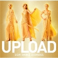 UPLOAD [CD+DVD]<初回限定盤>