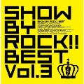 SHOW BY ROCK!!BEST Vol.3